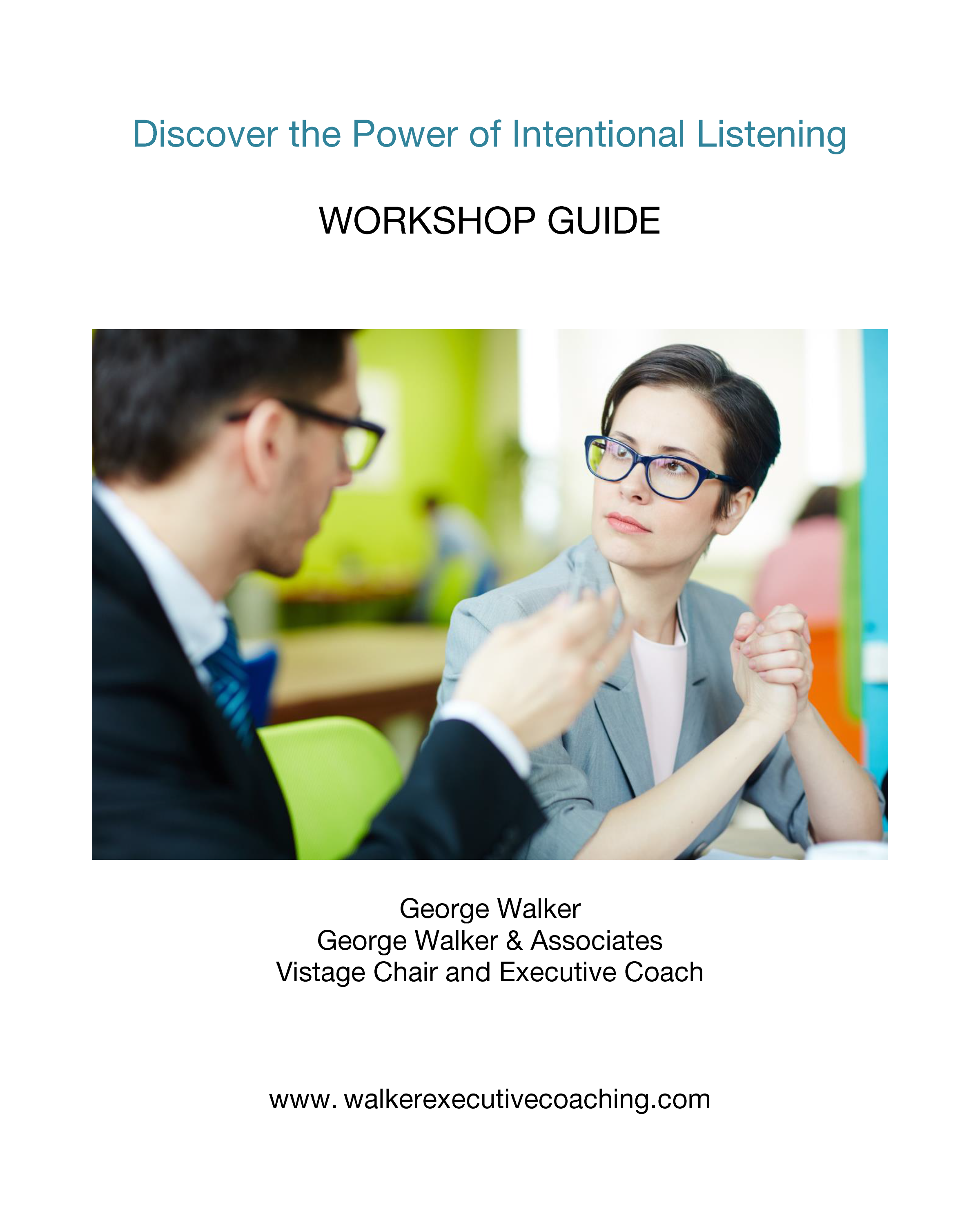 Discover the Power of Intentional Listening Workshop Guide by George Walker